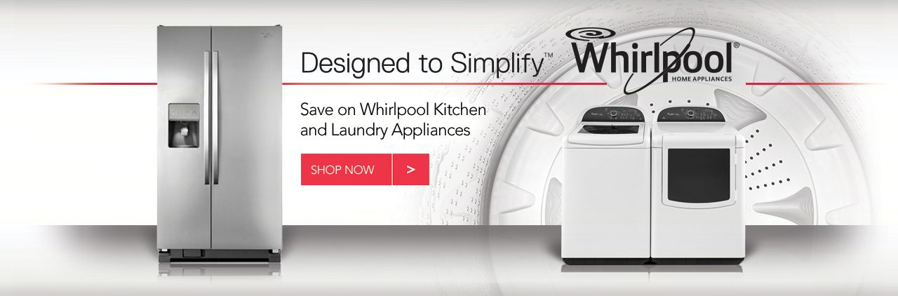 Save on Whirlpool Kitchen and Laundry Appliances