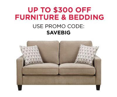 Save Up To $300 on Furniture & Bedding Purchases