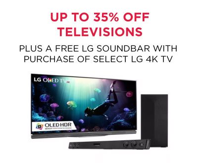 Save up to 35% off TVs plus Get a free LG Soundbar with Purchase of Select LG 4K TV