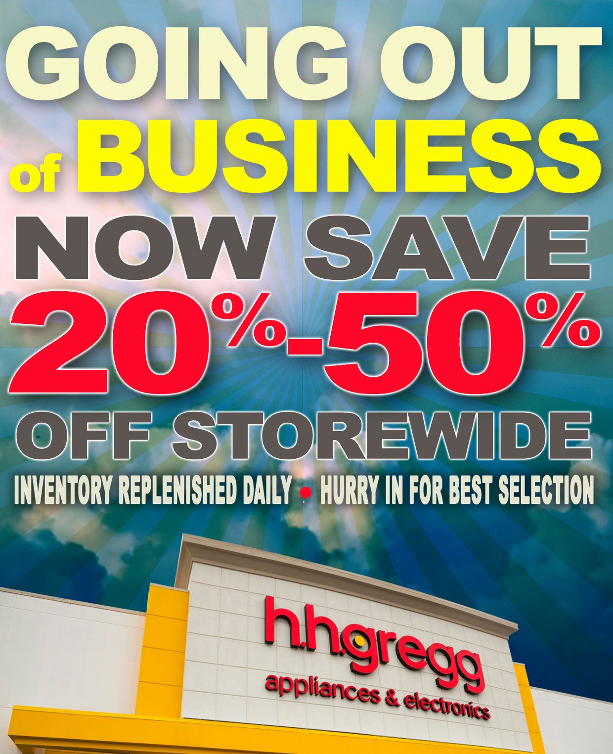hhgregg Going Out of Business 30% off EVERYTHING!